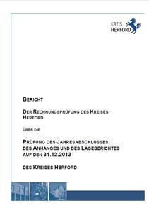 Prüfbericht des Jahresabschlusses des Kreises Herford Teil 1 bis einshließlich Produkt 002 012 001 (31.12.2013)